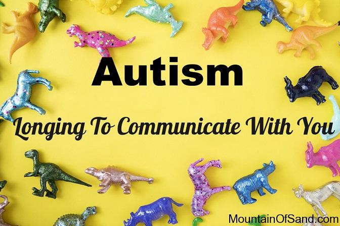 Autism: Longing To Communicate With You