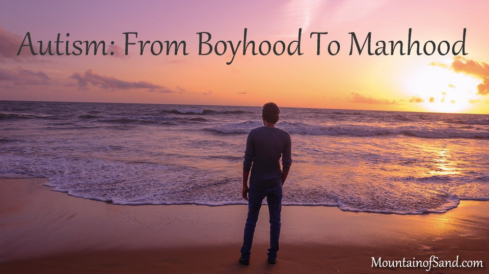 Autism: Boyhood To Manhood