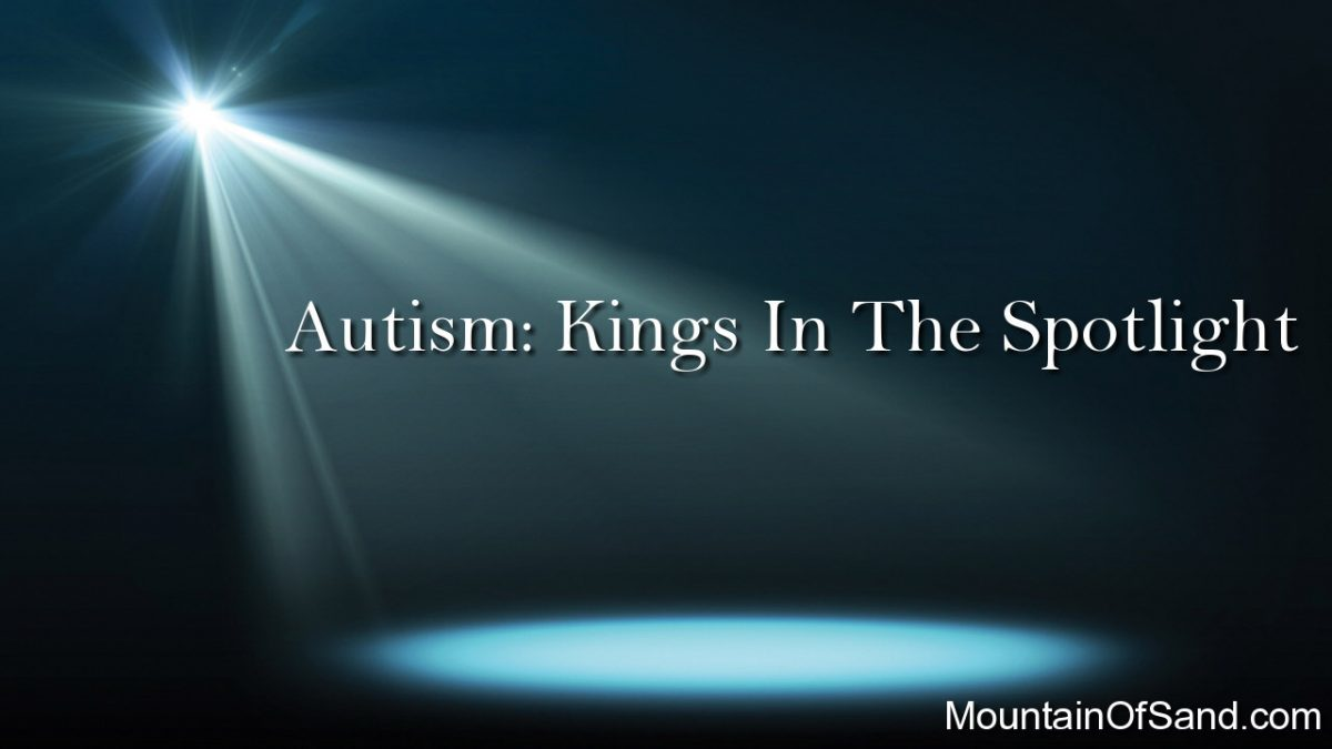 Autism: Kings In The Spotlight